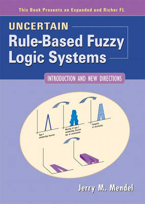 Uncertain Rule-Based Fuzzy Logic Systems: Introduction and New Directions (Hardback)