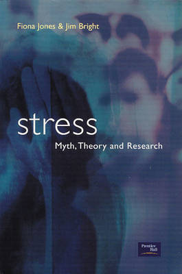 Stress: Myth,Research and Theory (Paperback)