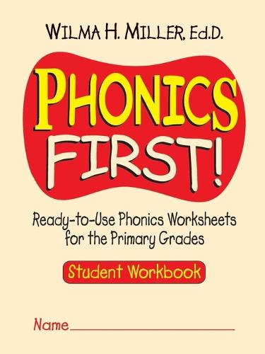 Phonics First!: Ready-to-Use Phonics Worksheets for the Primary Grades (Student Workbook) (Paperback)