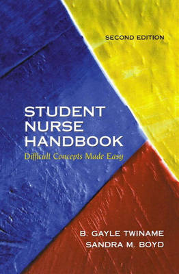 Student Nurse Handbook: Difficult Concepts Made Easy (Paperback)