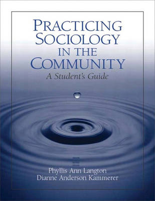 Practicing Sociology in the Community: A Student's Guide (Paperback)