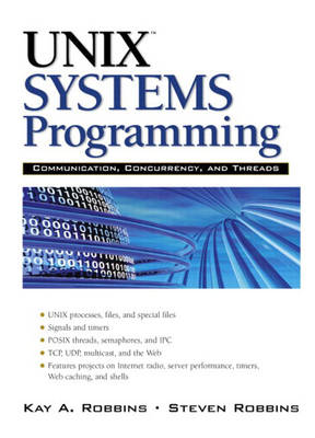 UNIX Systems Programming: Communication, Concurrency and Threads (Hardback)