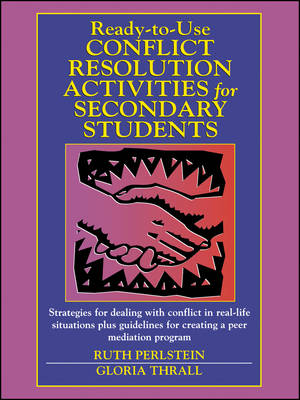 Ready-to-Use Conflict Resolution Activities for Secondary Students - J-B Ed: Ready-to-Use Activities (Paperback)