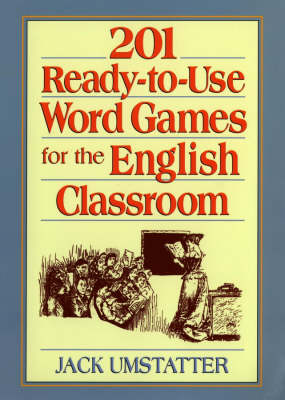 201 Ready-to-Use Word Games for the English Classroom - J-B Ed: Ready-to-Use Activities (Paperback)
