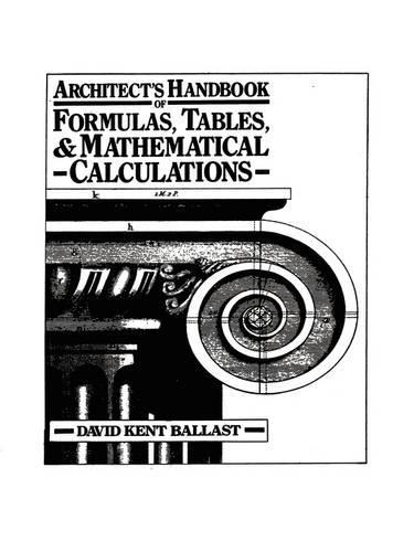 Architect's Handbook of Formulas, Tables, and Mathematical Calculations (Hardback)