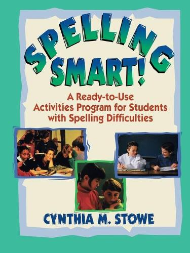 Spelling Smart!: A Ready-to-Use Activities Program for Students with Spelling Difficulties - J-B Ed: Ready-to-Use Activities (Paperback)