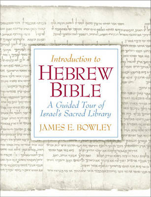 Introduction to Hebrew Bible: A Guided Tour of Israel's Sacred Library (Paperback)