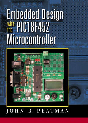Embedded Design with the PIC18F452 (Hardback)