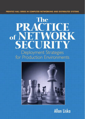 The Practice of Network Security: Deployment Strategies for Production Environments (Hardback)