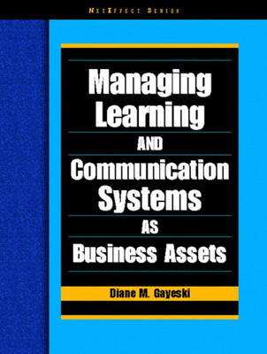 Managing Learning and Communication Systems as Business Assets (Paperback)