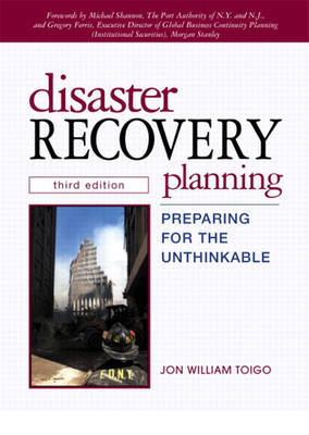 Disaster Recovery Planning: Preparing for the Unthinkable (Hardback)