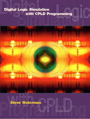 Digital Logic Simulations with CPLD Programming (Paperback)