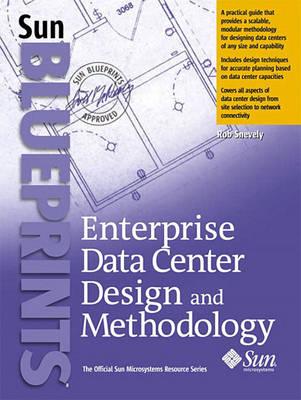 Enterprise Data Center Design and Methodology (Paperback)