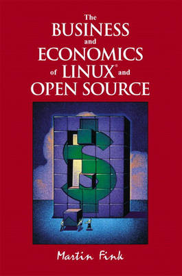The Business and Economics of Linux and Open Source (Paperback)