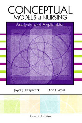Conceptual Models of Nursing: Analysis and Application (Paperback)