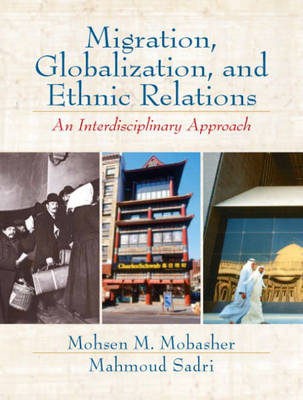 Migration, Globalization and Ethnic Relations: An Interdisciplinary Approach (Paperback)