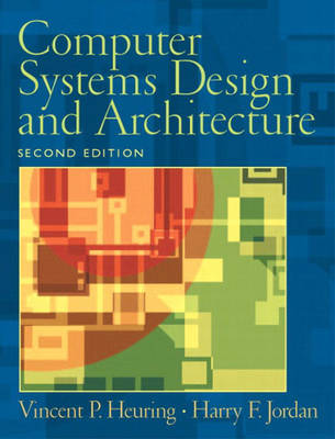 Computer Systems Design and Architecture: United States Edition (Hardback)