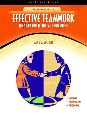 Effective Teamwork: Ten Steps for Technical Professions (NetEffect) (Paperback)