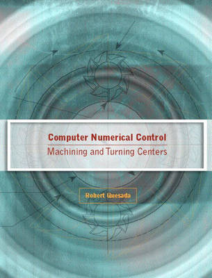 Computer Numerical Control: Machining and Turning Centers (Paperback)