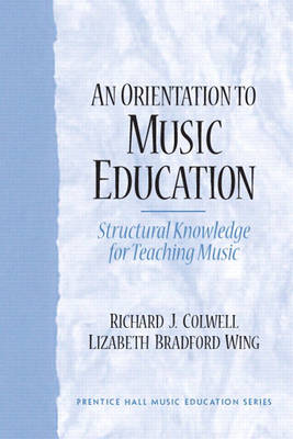 An Orientation to Music Education: Structural Knowledge for Music Teaching (Paperback)