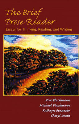 The Brief Prose Reader: Essays for Thinking, Reading, and Writing (Paperback)