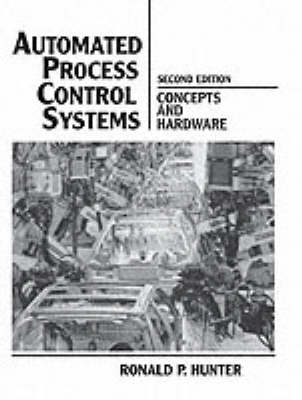 Automated Process Control Systems: Concepts and Hardware (Paperback)