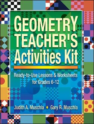 Geometry Teacher's Activities Kit: Ready-to-Use Lessons & Worksheets for Grades 6-12 - J-B Ed: Activities (Paperback)