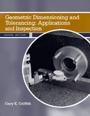 Geometric Dimensioning and Tolerancing: Applications and Inspection (Hardback)