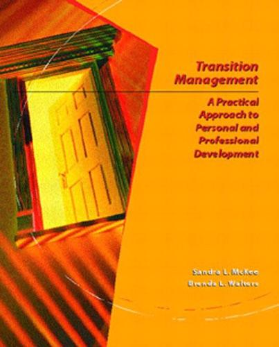 Transition Management: A Practical Approach for Personal and Professional Development (Paperback)