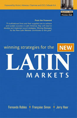Winning Strategies for the New Latin Markets (Hardback)