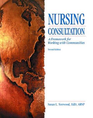 Nursing Consultation: A Framework for Working with Communities (Hardback)