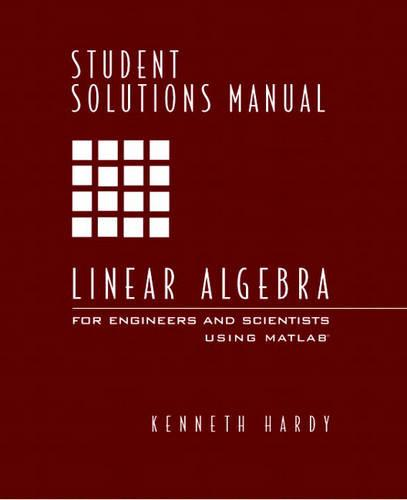 Student Solutions Manual for Linear Algebra for Engineers and Scientists Using Matlab (Paperback)