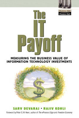 The IT Payoff: Measuring the Business Value of Information Technology Investments (Hardback)