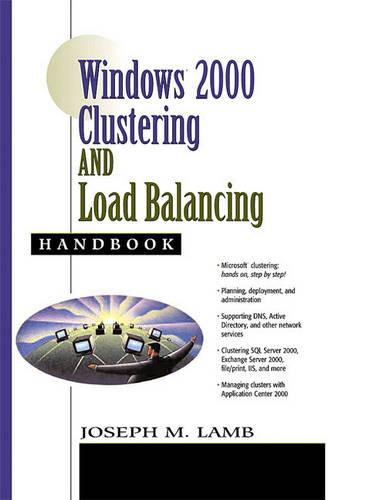 Windows 2000 Clustering and Load Balancing Handbook (Paperback)