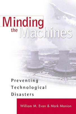Minding the Machines: Preventing Technological Disasters (Hardback)