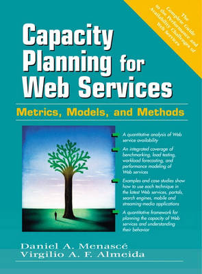 Capacity Planning for Web Services: Metrics, Models, and Methods (Hardback)