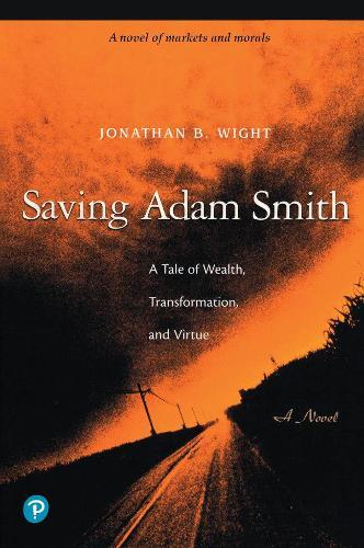 Saving Adam Smith: A Tale of Wealth, Transformation, and Virtue (Hardback)
