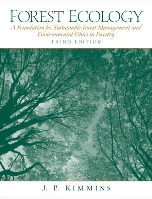 Forest Ecology: A Foundation for Sustainable Forest Management and Environmental Ethics in Forestry (Hardback)