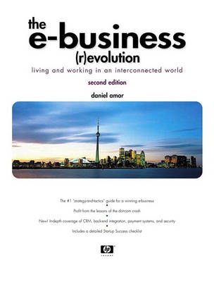 The E-Business evolution: Living and Working in an Interconnected World (Paperback)