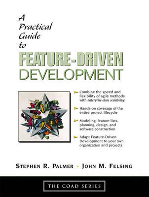 A Practical Guide to Feature-Driven Development (Paperback)