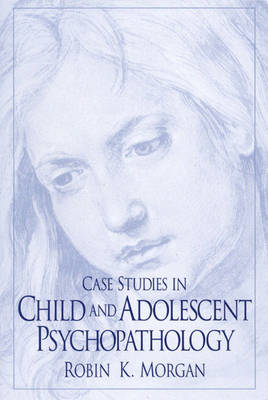 Case Studies in Child and Adolescent Psychopathology (Paperback)