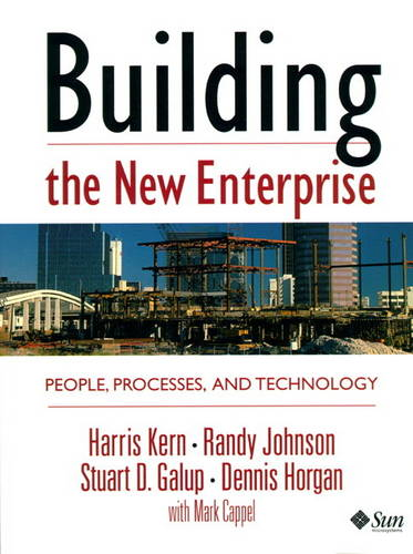 Building the New Enterprise: People Processes and Technologies (Hardback)