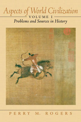 Aspects of World Civilization: Problems and Sources in History, Volume 1 (Paperback)
