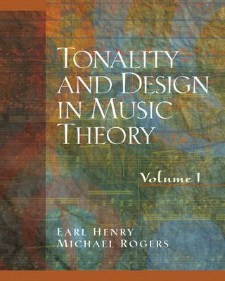 Tonality and Design in Music Theory, Volume I (Spiral bound)