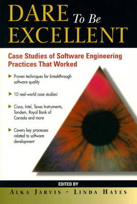 Dare to be Excellent: Case Studies of Software Engineering Practices That Work (Paperback)