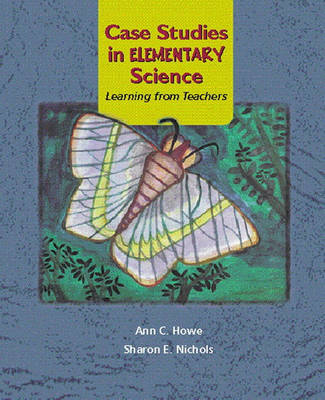 Case Studies in Elementary Science: Learning from Teachers (Paperback)