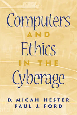 Computers and Ethics in the Cyberage (Paperback)