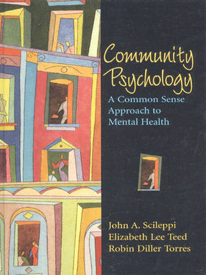 Community Psychology: A Common Sense Approach to Mental Health (Hardback)