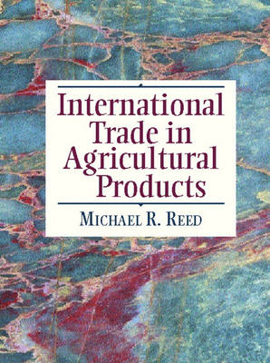 International Trade in Agricultural Products (Hardback)