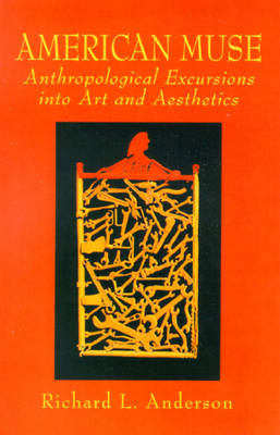 American Muse: Anthropological Excursions into Art and Aesthetics (Paperback)